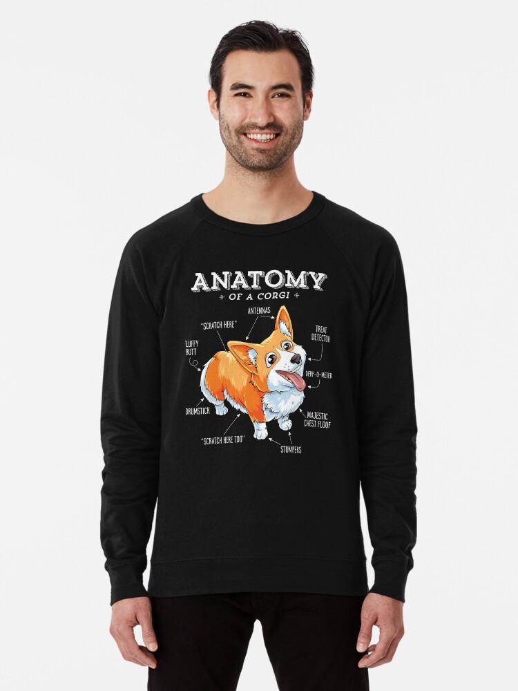 ff5b1845 Anatomy of a Corgi T-Shirt Funny Corgis Dog Puppy Shirt Lightweight  Sweatshirt