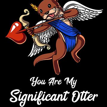 You Are My Significant Otter Couples Valentines Day by underheaven