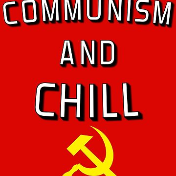 Communism and Chill by adjua