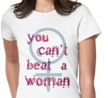 You Can't Beat a Woman Womens Fitted T-Shirt