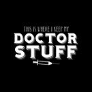 This is where I keep my DOCTORS STUFF by jazzydevil