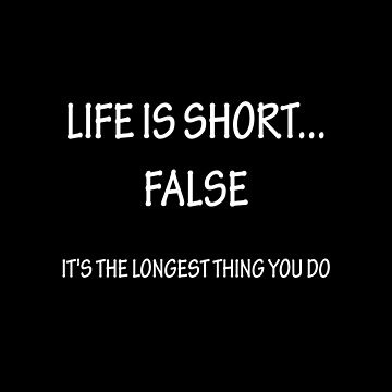 Life Is Short.... by overstyle