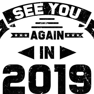 See you again in 2019 by Melcu