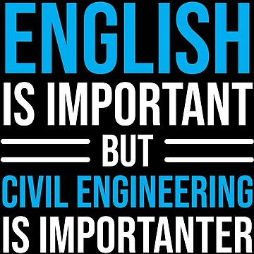 English Is Important But Civil Engineering Funny T-shirt by zcecmza