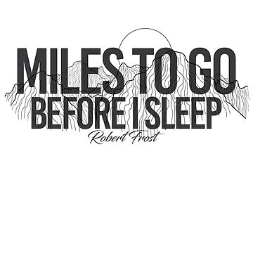 Miles to go before I sleep - Robert Frost by art78