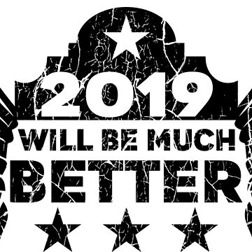 2019 will be much better by Melcu