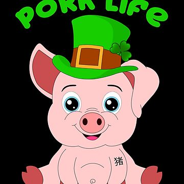 Pork Life St Patricks Day Year of the Pig Lucky Shenanigan by Basti09