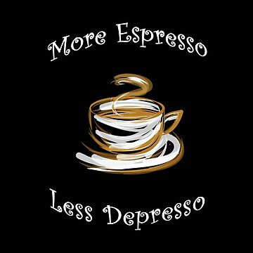 More Espresso Less Depresso  Funny Coffee Shop, Coffee cup, Coffee Joy by MDAM