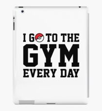 I Go to the Gym Every Day iPad Case/Skin