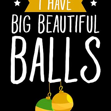 I have big beautiful balls - husband dirty jokes by alexmichel