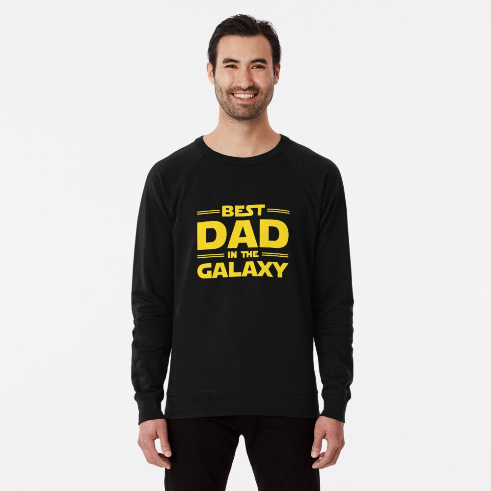 Best Dad in The Galaxy Lightweight Sweatshirt