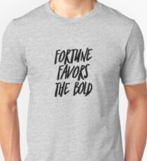 Fortune Favors The Bold Shirt Unisex T-Shirt