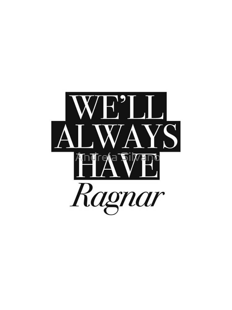We will always have Ragnar by andreiasilvano