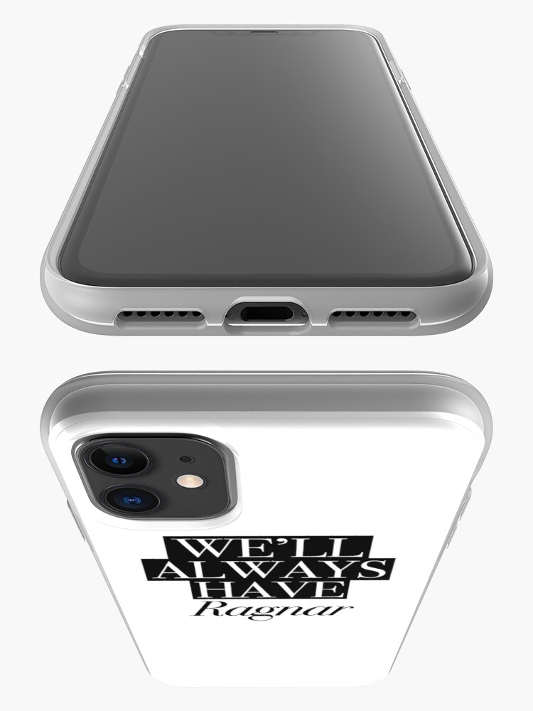 Alternate view of We will always have Ragnar iPhone Case & Cover