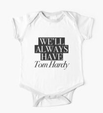 We will always have Tom Hardy Short Sleeve Baby One-Piece