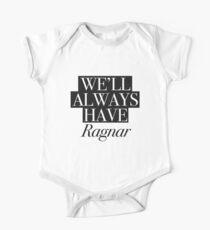 We will always have Ragnar Short Sleeve Baby One-Piece