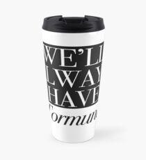 We will always have Tormund Travel Mug