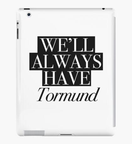 We will always have Tormund iPad Case/Skin