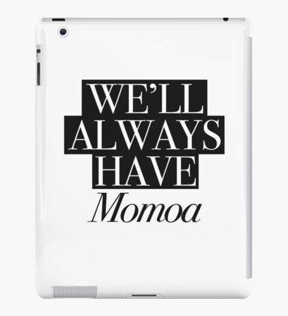 We will always have Momoa iPad Case/Skin