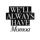 We will always have Momoa by Andreia Silvano