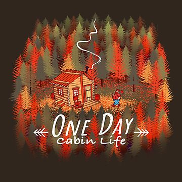 One Day, Cabin Life by tobiasfonseca