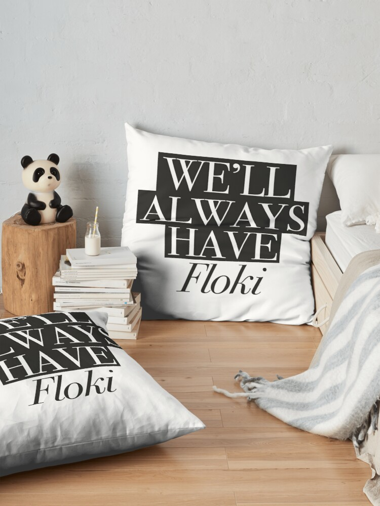 Alternate view of We will always have Floki Floor Pillow