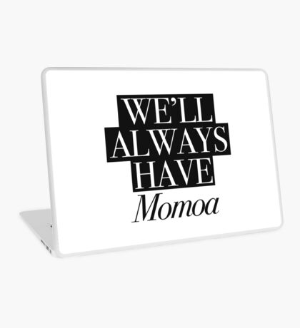 We will always have Momoa Laptop Skin