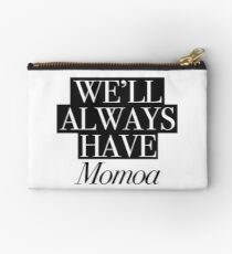 We will always have Momoa Zipper Pouch