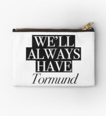 We will always have Tormund Zipper Pouch