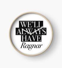 We will always have Ragnar Clock