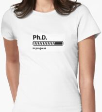 Ph.D. in progress Women's Fitted T-Shirt