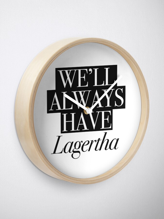 Alternate view of We will always have Lagertha Clock