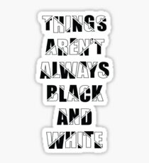 Things aren't always black and white Sticker