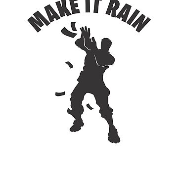 Make it rain Dance Video Game Gamers Emote Funny Boys Kids by hlcaldwell
