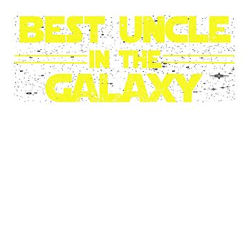 Best uncle in the galaxy T-Shirt Gift For Uncle by SamDesigner