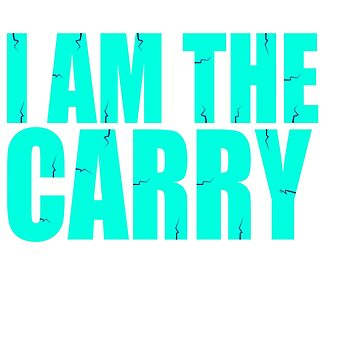 """""""I Am The Carry"""" tee design. Will make a cute and simple gift to your friends and family!  by Customdesign200"""