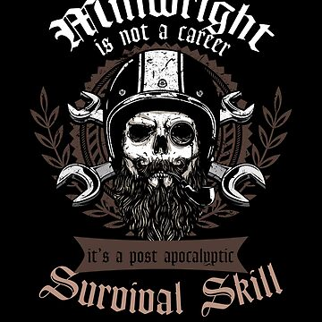 Awesome Millwright Post Apocalyptic Survival Skill  by TomGiantDesign