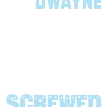 If Dwayne Can't Fix it We're All Screwed Old Blue by grouppixel