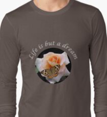 Life is a dream - butterfly Long Sleeve T-Shirt