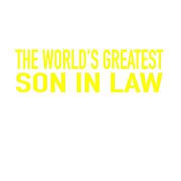 I Never Dreamed I'd Be The World's Greatest Son In Law  by vtv14