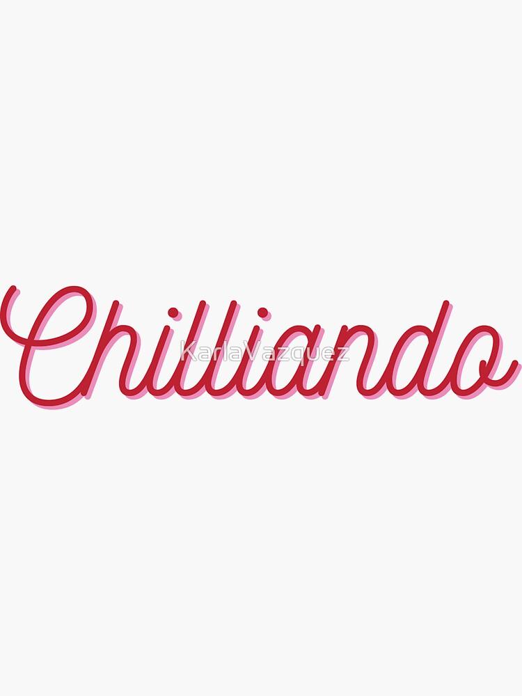 Chilliando by KarlaVazquez