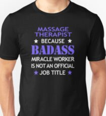 Massage Therapist Badass Birthday Funny Christmas Cool Gift Unisex T-Shirt
