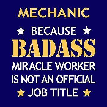 Mechanic Badass Birthday Funny Christmas Cool Gift by smily-tees