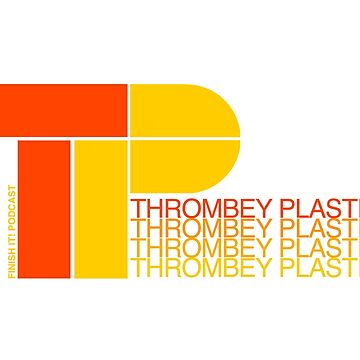 Thrombey Plastics by FinishItPod