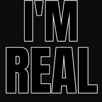 I am real by dechap