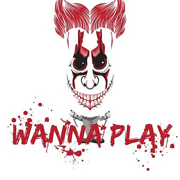 Killer Clown Want To Play Funny Quote T-Shirt  by mia1949