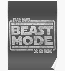 Beast Mode - Train Hard Or Go Home Poster