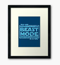 Beast Mode - Train Hard Or Go Home Framed Print