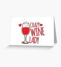 Crazy Wine Lady Greeting Card