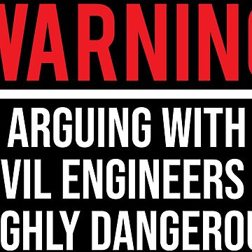 Funny Arguing Civil Engineers Engineering T-shirt by zcecmza